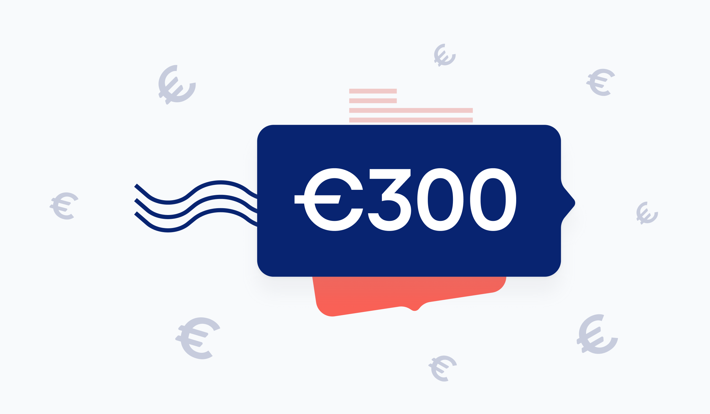 Invite 2 friends and earn €300