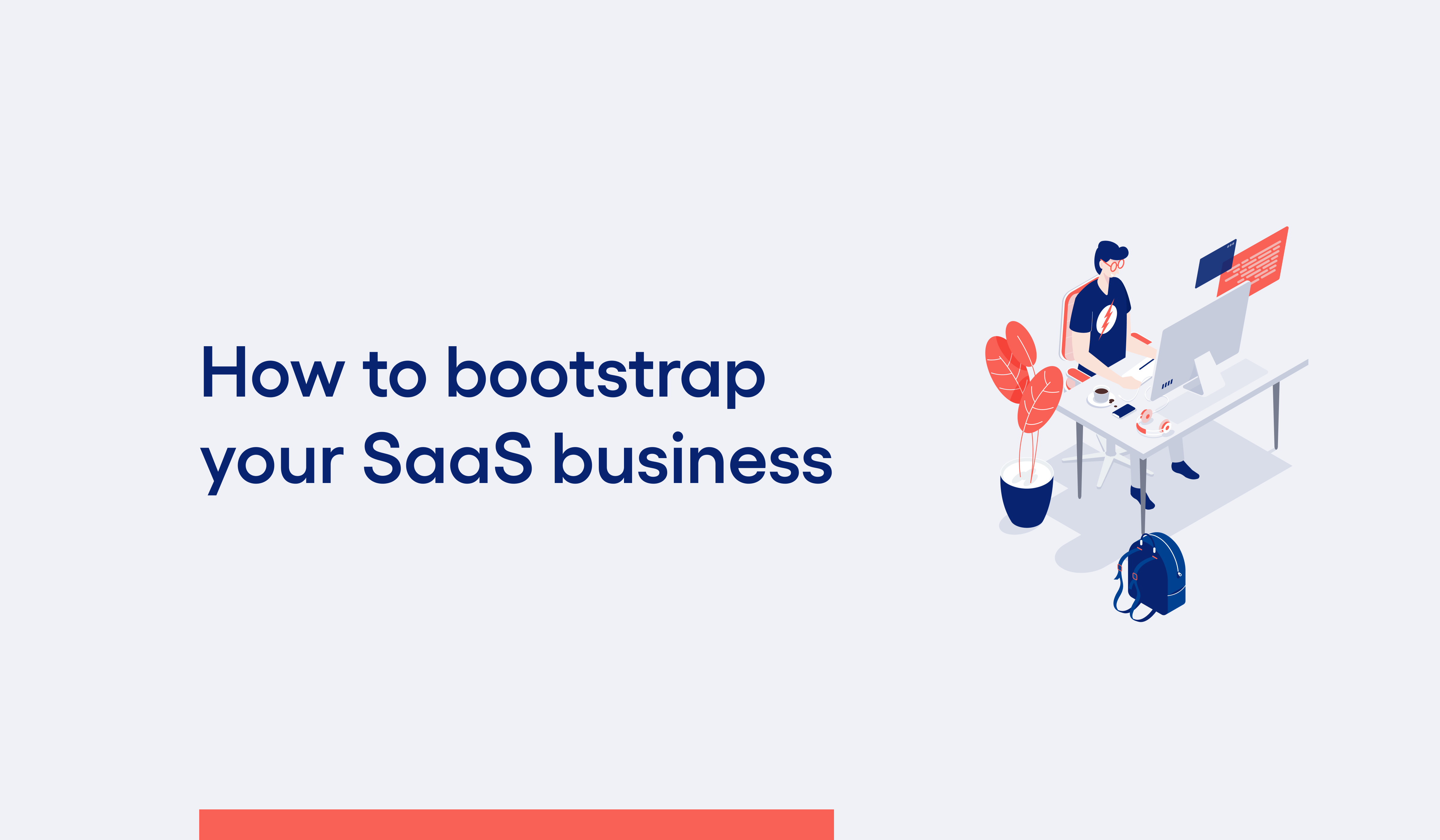 How to bootstrap your SaaS business